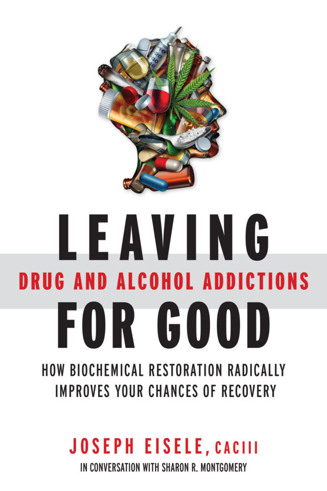 Leaving Drug and Alcohol Addictions for Good