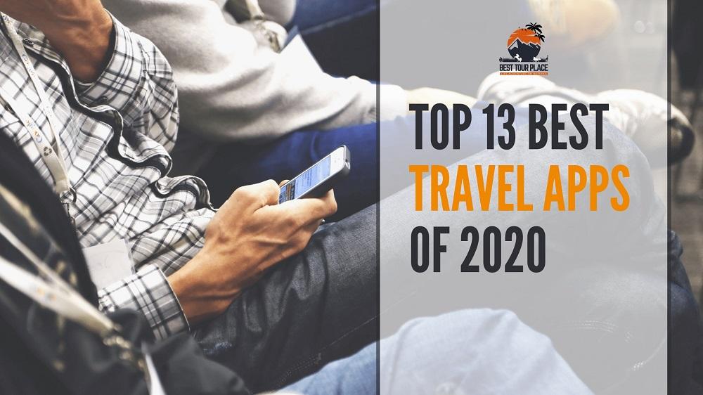 Top 13 Best Travel Apps Of 2020