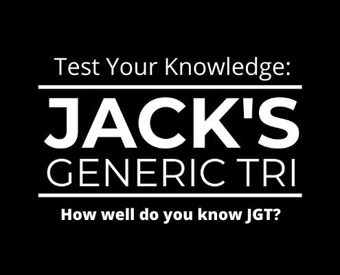 How Well Do You Know Jack's Generic Tri
