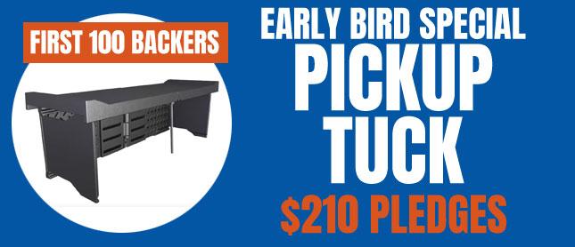 Pickup Tuck Early Bird Reward