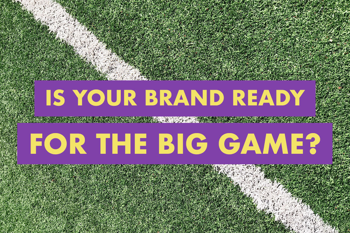 🏈 Is Your Brand Ready for the Big Game? 🏈