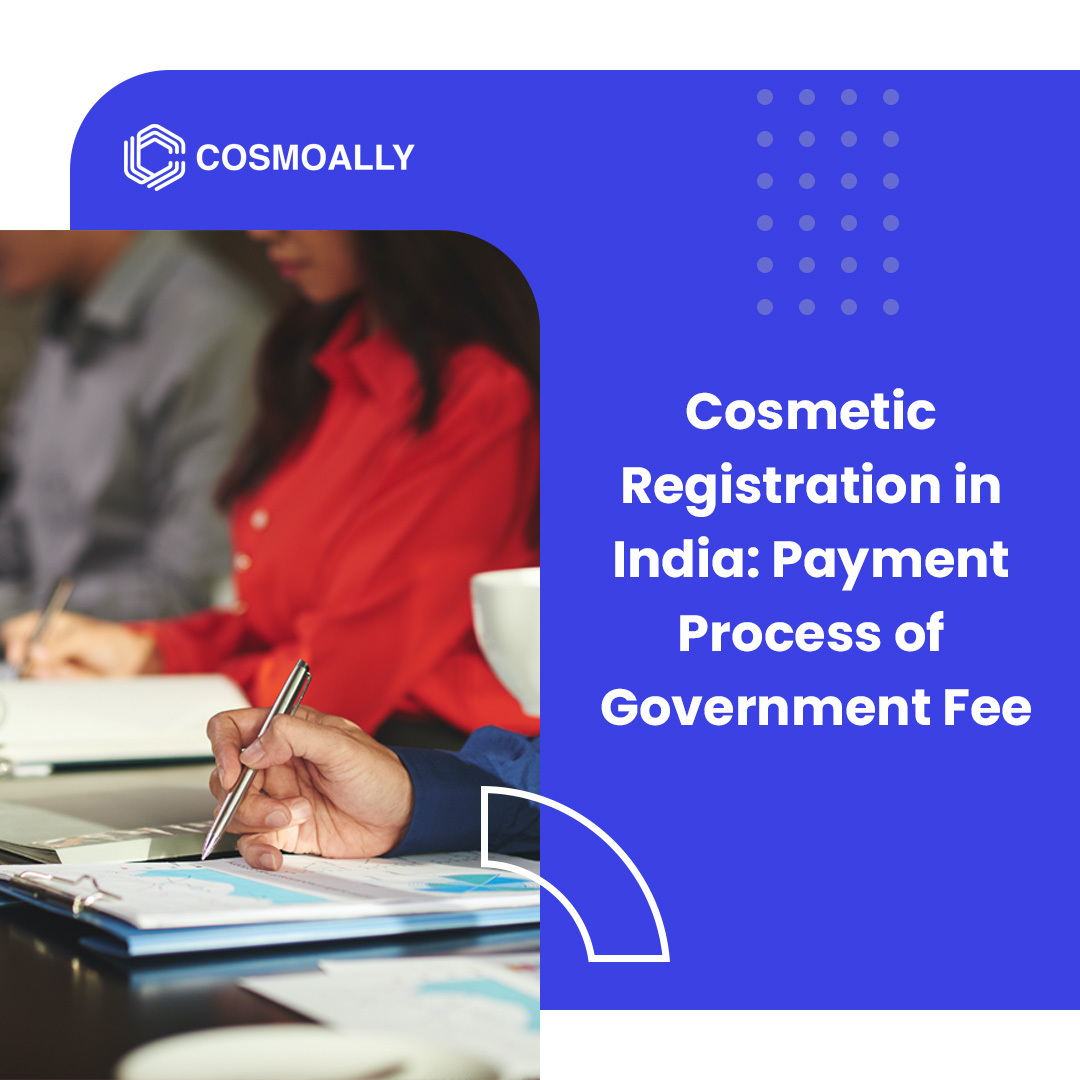 Cosmetic Registration in India: Payment Process of Government Fee
