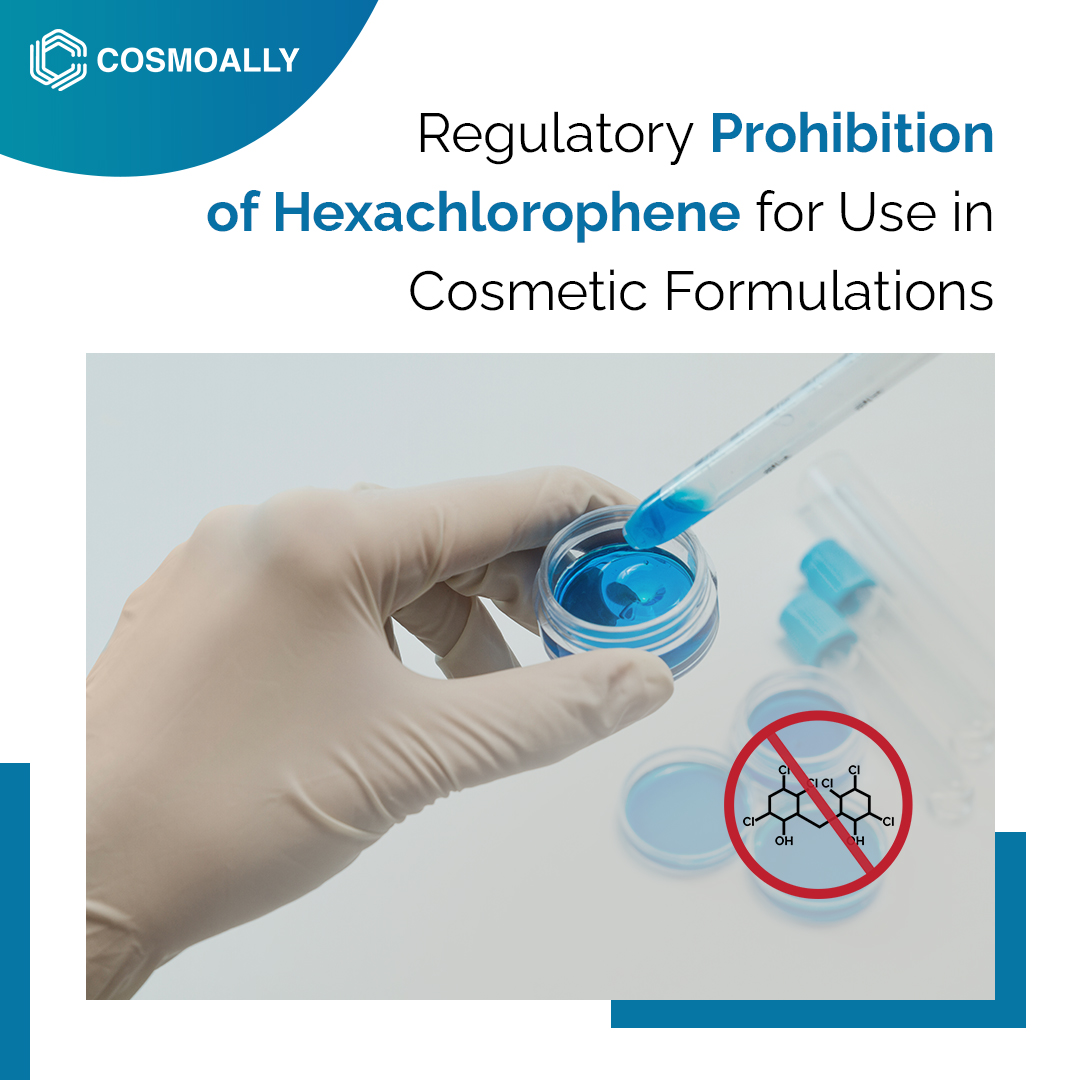 Regulatory Prohibition of Hexachlorophene for Use in Cosmetic Formulations