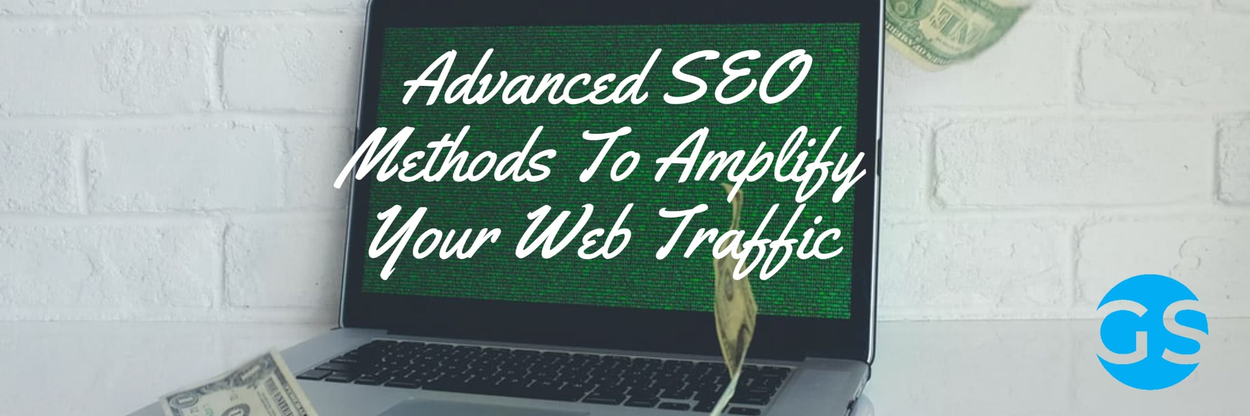 Advanced SEO Methods To Amplify Your Web Traffic in 2020