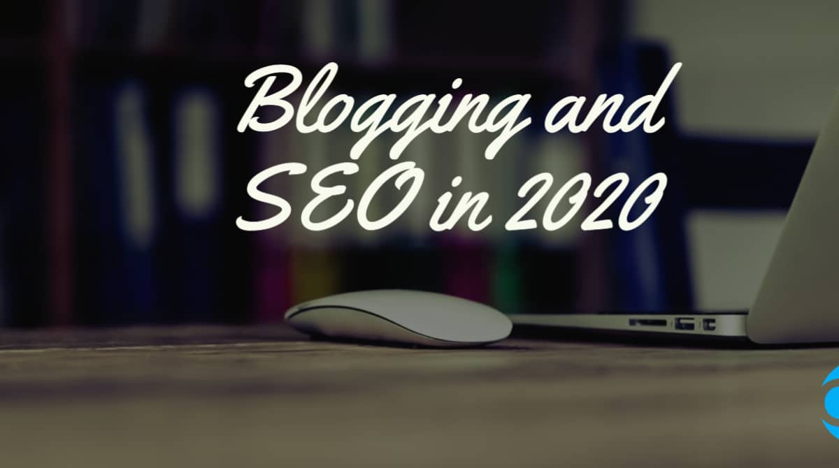 Blogging and SEO in 2020