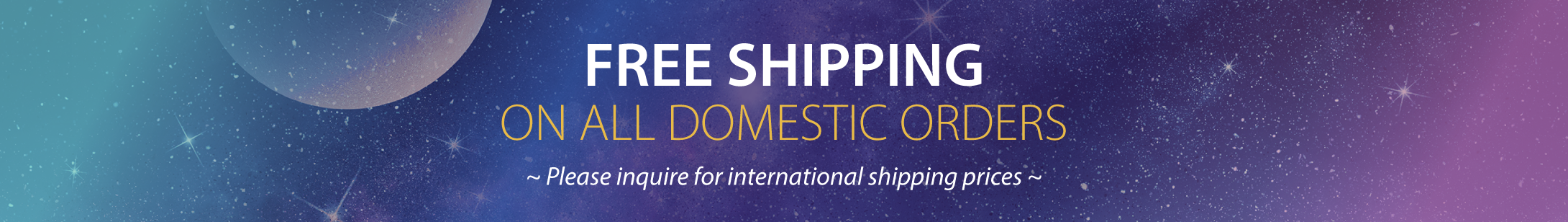 Free shipping on all domestic orders - please inquire for international shipping prices