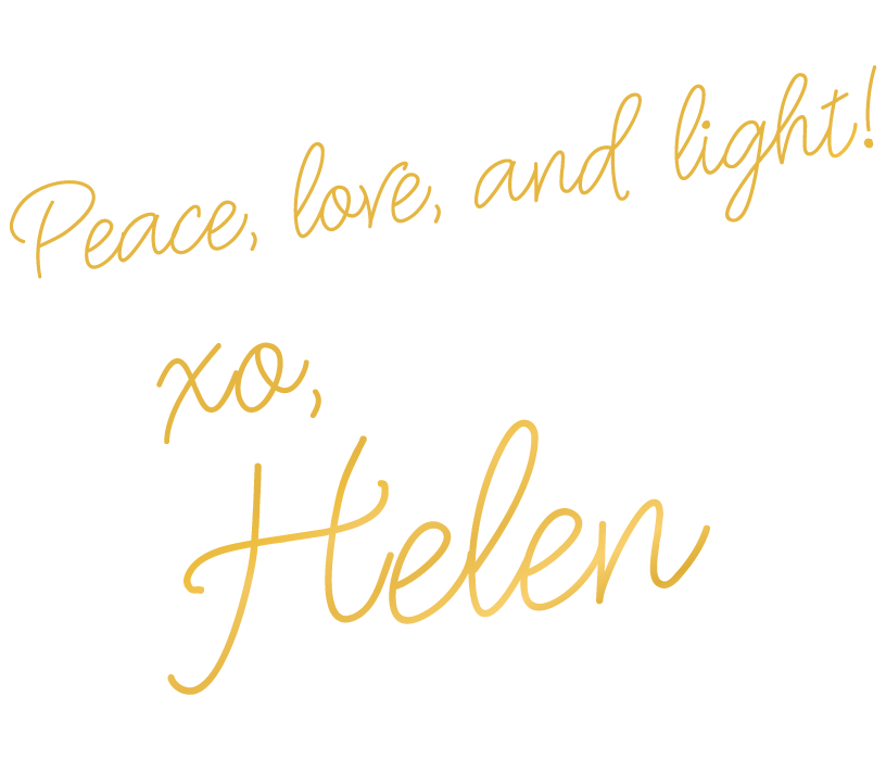 Peace love and light! Love Helen