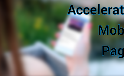 Accelerated Mobile Pages Overview – Get AMPed!