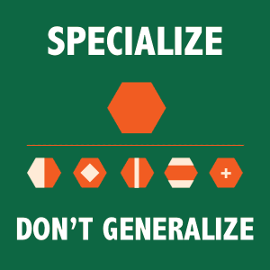 A poster preaching the importance of specializing rather than generalizing.