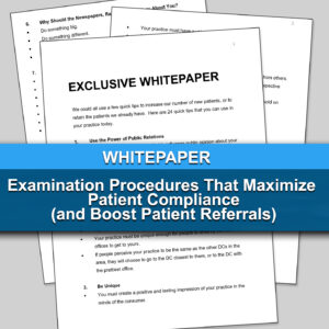 Examination Procedures That Maximize Patient Compliance (and Boost Patient Referrals)