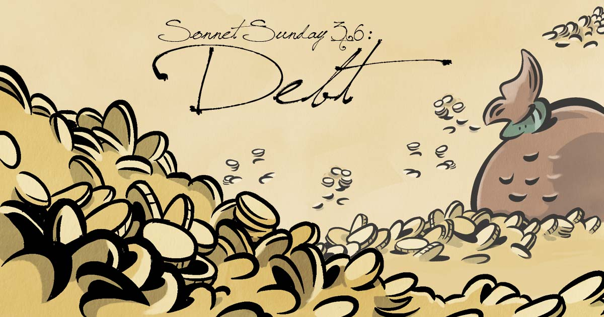 Sonnet Sunday 36: Debt