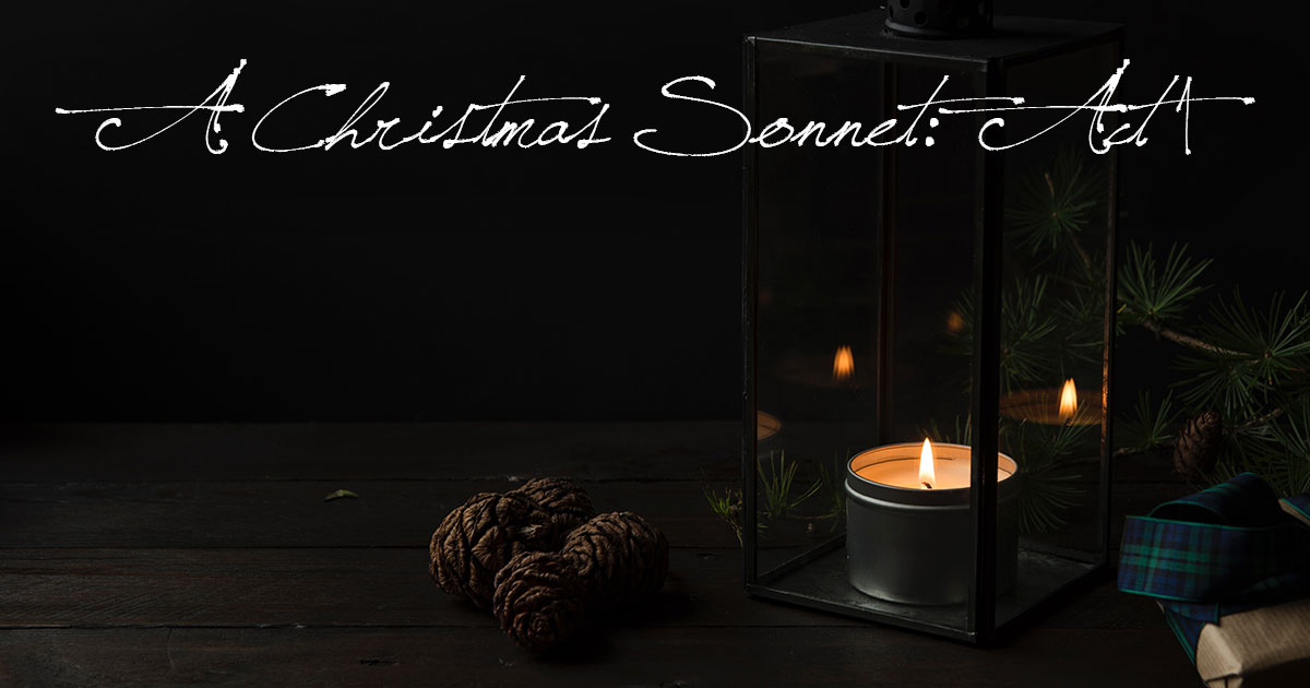 A Christmas Sonnet: Act I