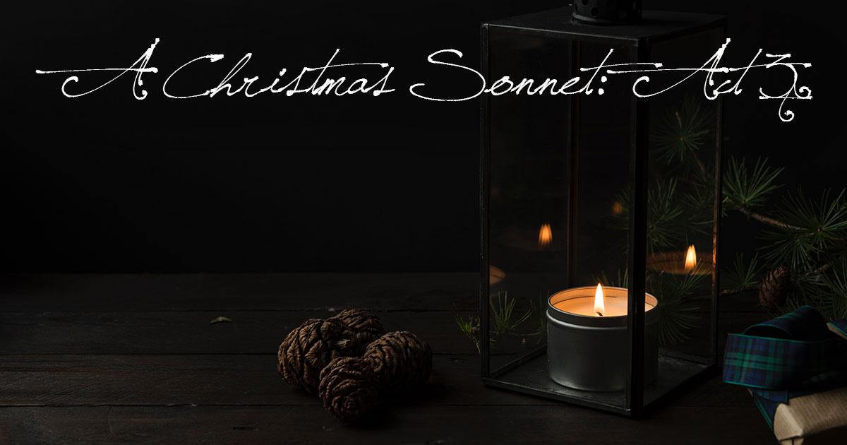 A Christmas Sonnet: Act III