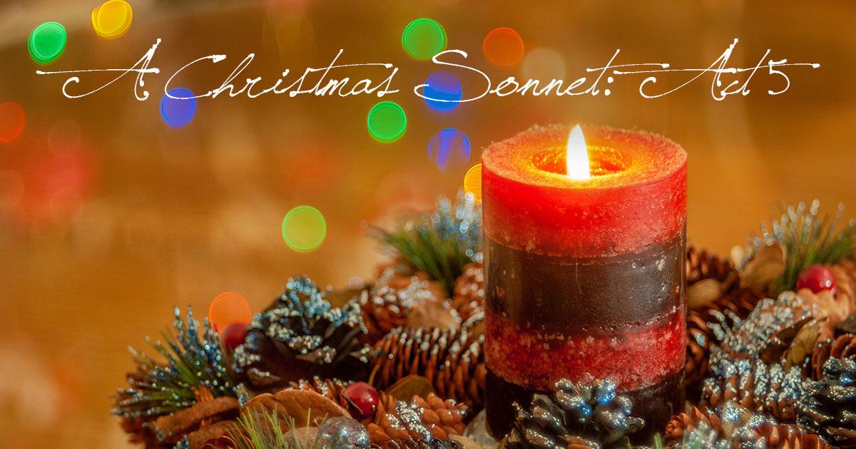 A Christmas Sonnet: Act V