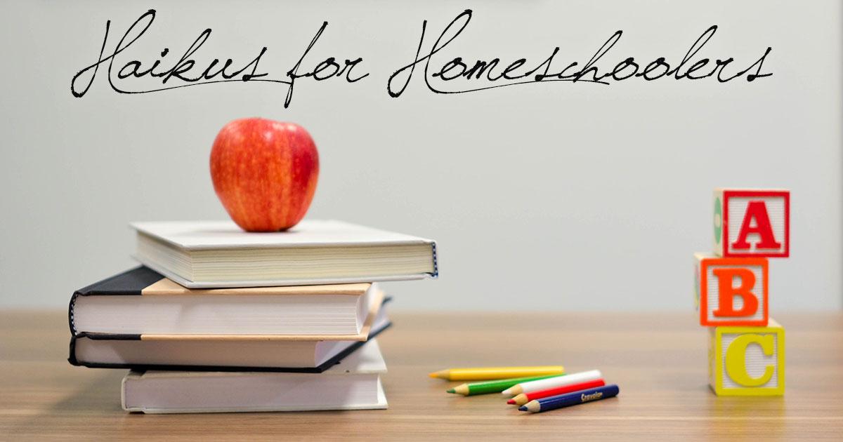 Haikus for Homeschoolers