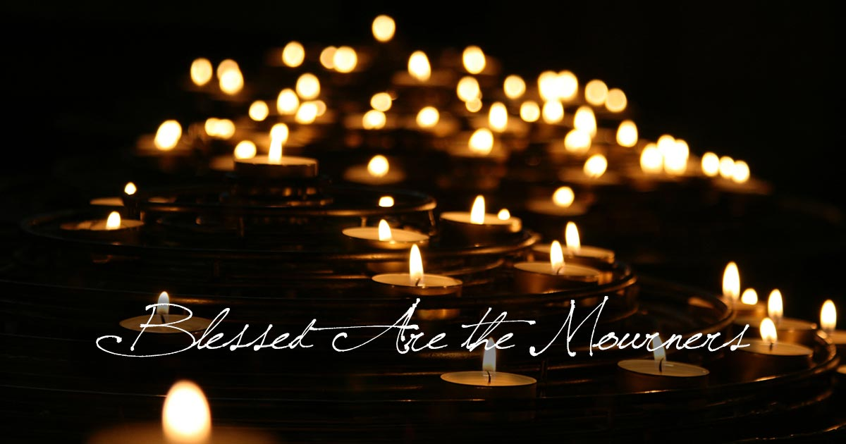 Blessed Are the Mourners
