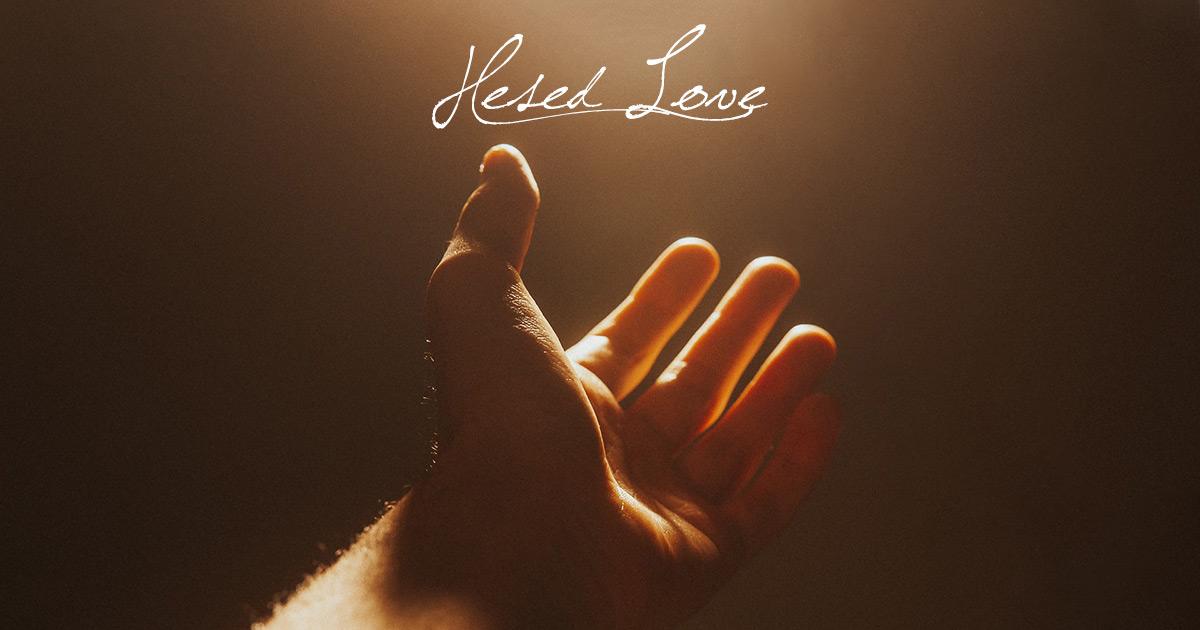 Hesed Love