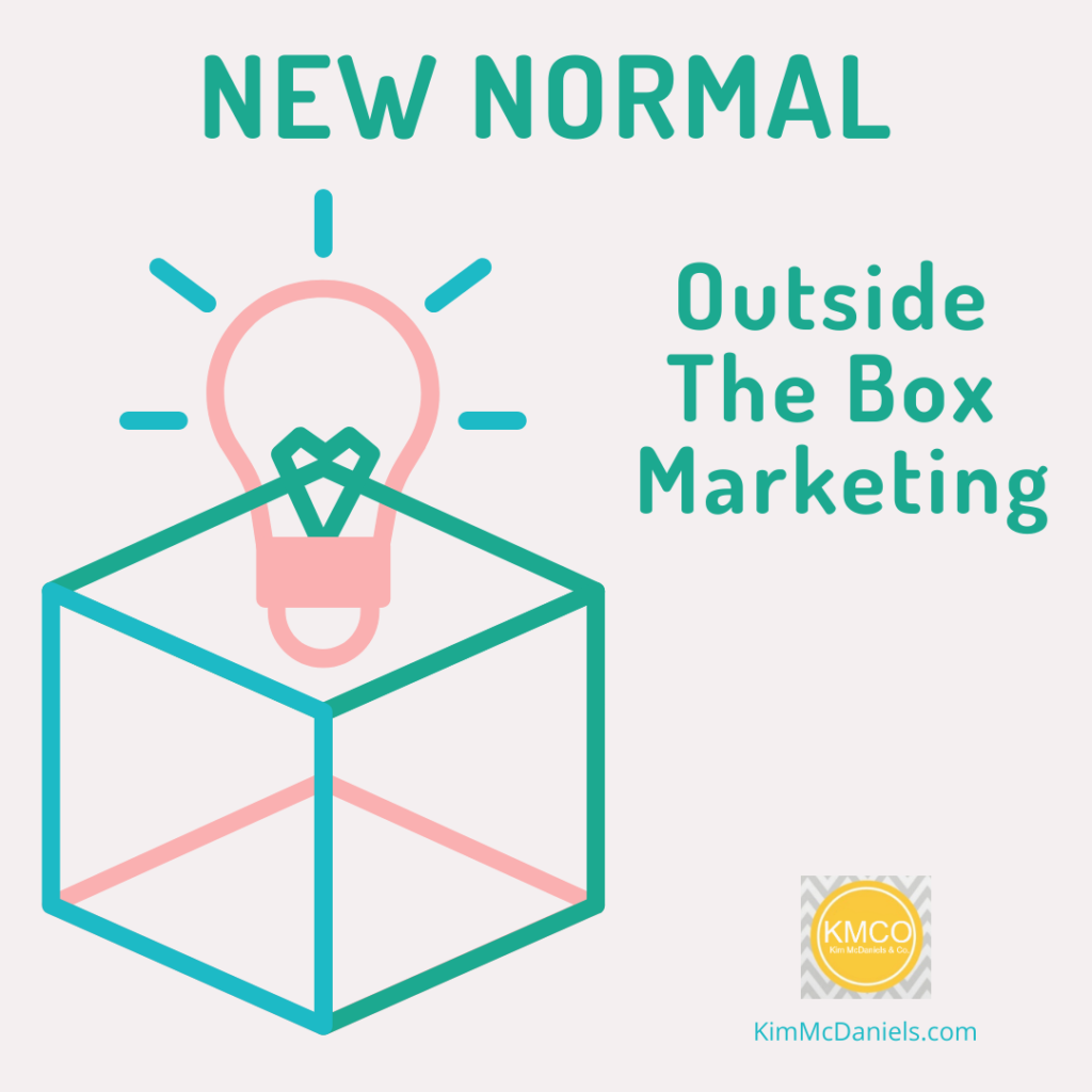 New Normal: Outside the Box Marketing