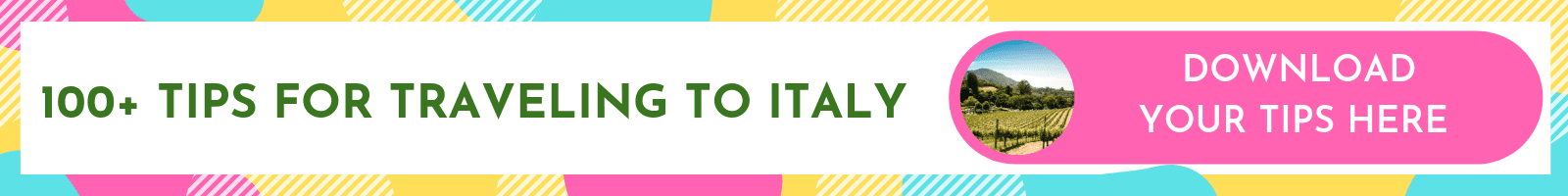 100+ Tips for Traveling to Italy