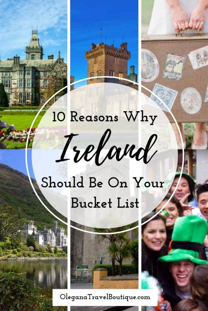 10 Reasons Why Ireland Should Be On Your Bucket List