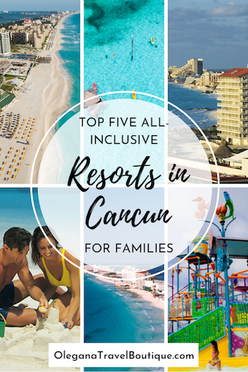 5 Best All-Inclusive Resorts in Cancun, Mexico For The Entire Family