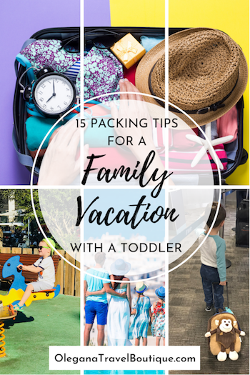 15 Packing Tips for a Family Vacation with a Toddler