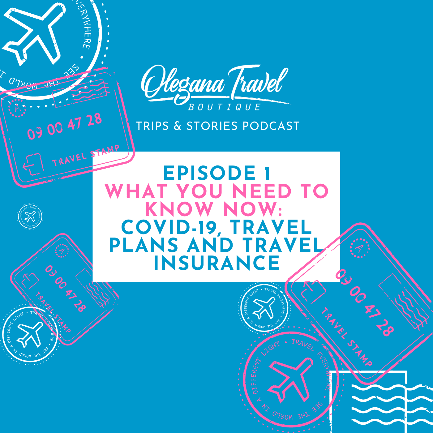 Olegana Travel Boutique Podcast Cover Art - Episode:001 What You Need To Know Now: Coronavirus (COVID19), Travel Plans & Travel Insurance