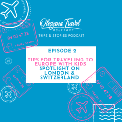 Olegana Travel Boutique Podcast Cover Art - Episode #002 - Tips for Traveling to Europe with Kids: Spotlight on London and Switzerland
