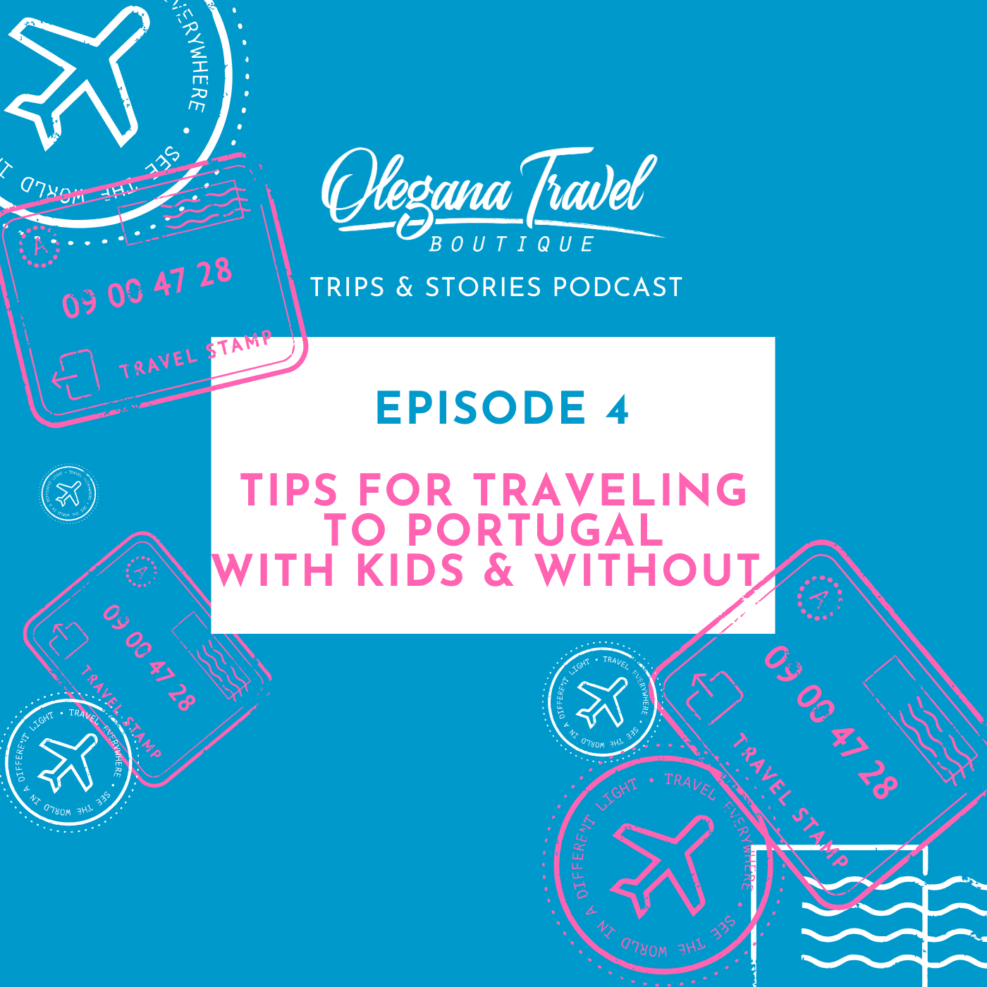 Podcast – Episode 004 - The Best Tips For Traveling To Portugal With Kids (and Without)