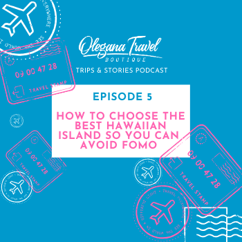 Podcast Episode:005 | How to Choose the Best Hawaiian Island So You Can Avoid FOMO
