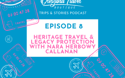Podcast Episode:008 |  Heritage Travel & Legacy Protection with Nara Herbowy Callanan