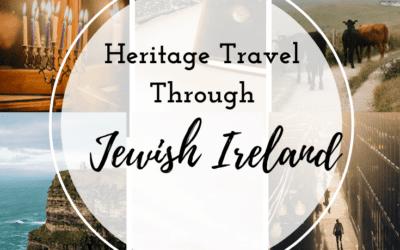 Heritage Travel Through Jewish Ireland