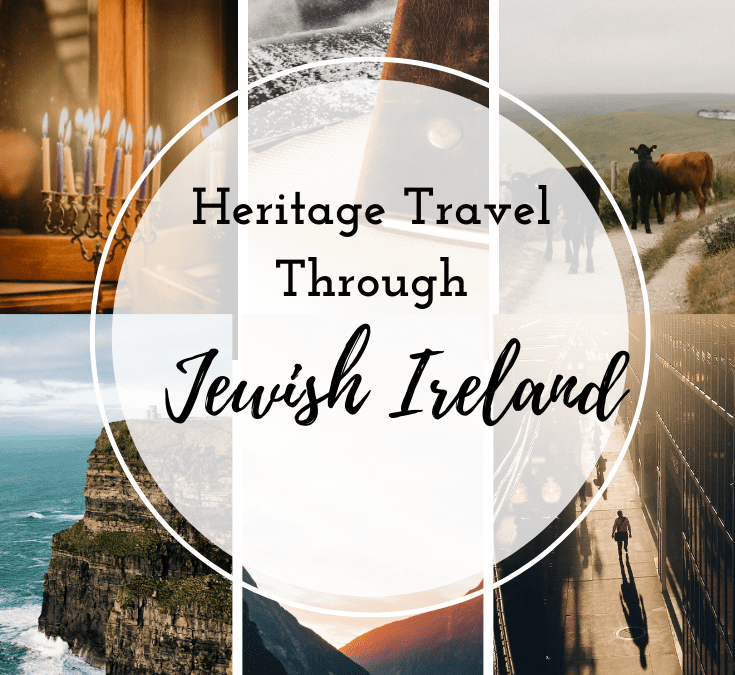 Heritage Travel Through Jewish Ireland