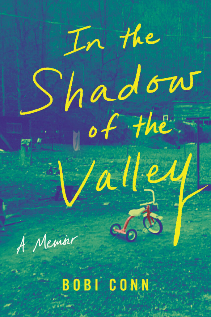In the Shadow of the Valley, A Memoir, by Bobi Conn