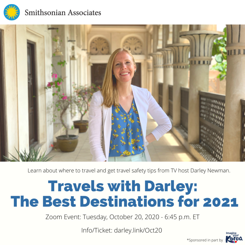 Learn about how and where to travel in 2021 with my Smithsonian Associates Zoom event!