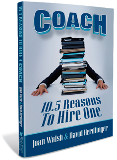 Coach: 10.5 Reasons To Hire One - A book by Joan Walsh and David Herdlinger