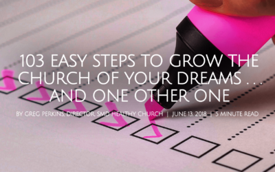 103 Easy Steps To Grow The Church Of Your Dreams…and One Other One