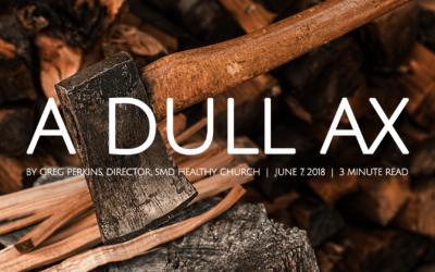 A Dull Ax