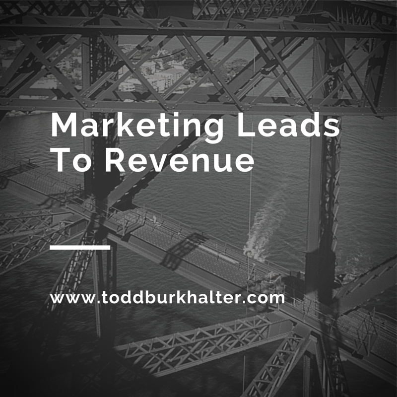 Marketing Leads To Revenue toddburkhalter.com