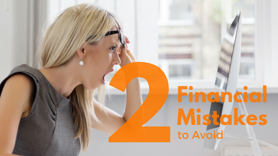 2 Financial Mistakes
