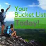 Your Bucket List Today
