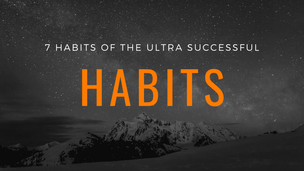 7 Habits of the ultra successful blog