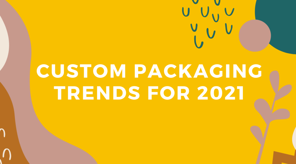 Morgan Chaney packaging trends for 2021