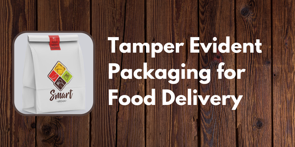 Tamper evident packaging for food delivery