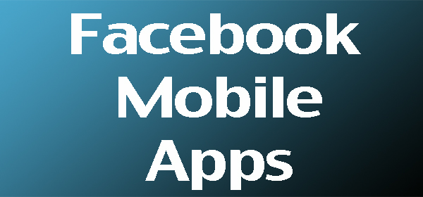 Facebook Mobile Apps