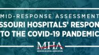Missouri Hospitals Respond to COVID-19 Since January 2020, Missouri hospitals have worked tirelessly in response to the COVID-19 pandemic, and have learned many valuable lessons along the way. Through shared […]