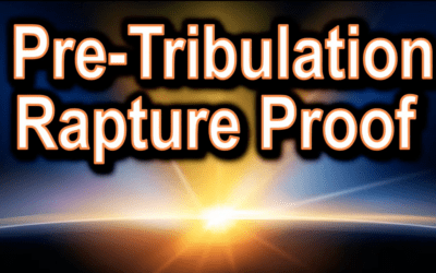 7 Reasons From Scripture That Prove The Pre-Trib Rapture