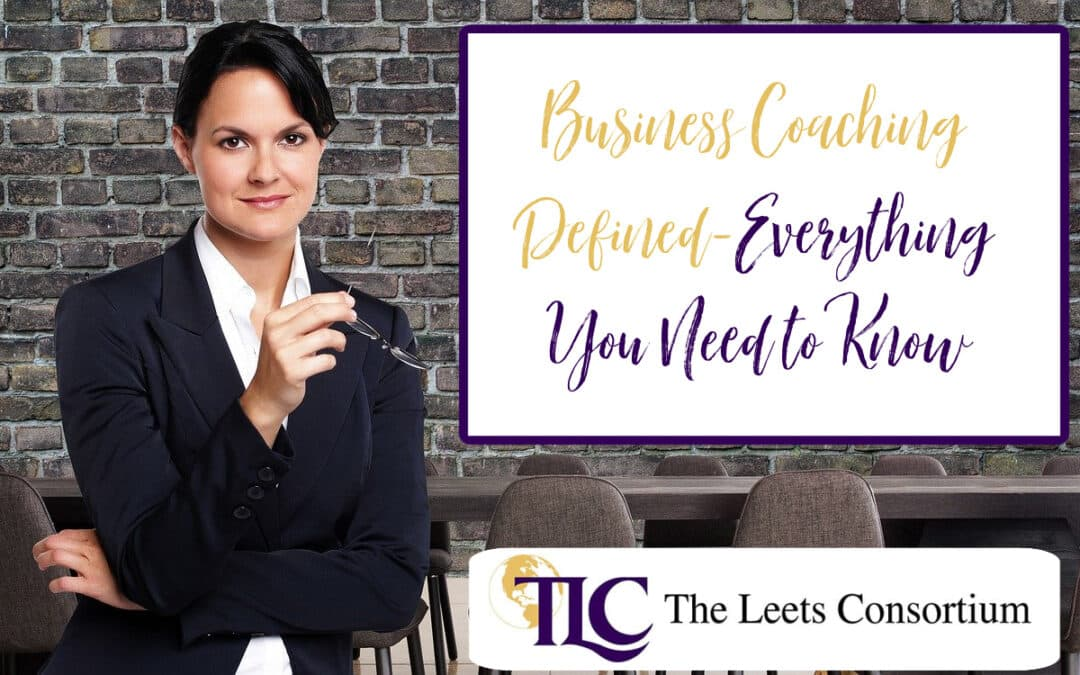 Business Coaching Defined – Everything You Need to Know