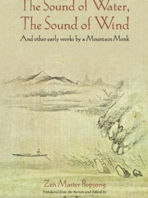The sound of water, the sound of wind and other early works by a mountain monk