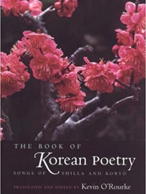 The Book of Korean Poetry : Songs of Shilla and Koryŏ